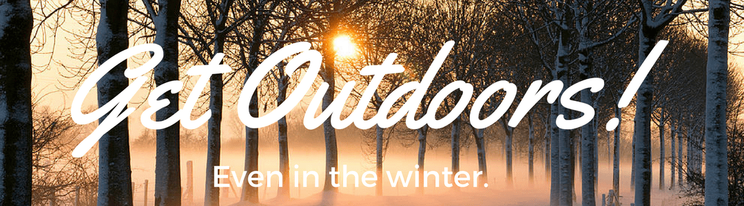 Ways to get outside during the Winter